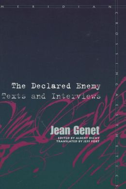Declared Enemy: Texts and Interviews
