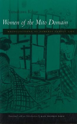 Women of the Mito Domain: Recollections of Samurai Family Life
