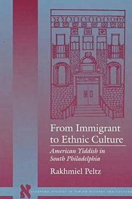 From Immigrant to Ethnic Culture: American Yiddish in South Philadelphia