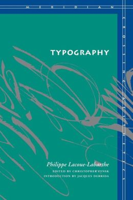 Typography: Mimesis, Philosophy, Politics (Meridian: Crossing Aesthetics Series)