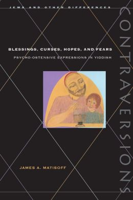 Blessings, Curses, Hopes, and Fears: Psycho-Ostensive Expressions in Yiddish