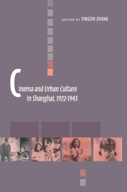 Cinema and Urban Culture in Shanghai, 1922-1943