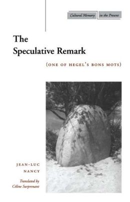 The Speculative Remark: (One of Hegel's Bons Mots)