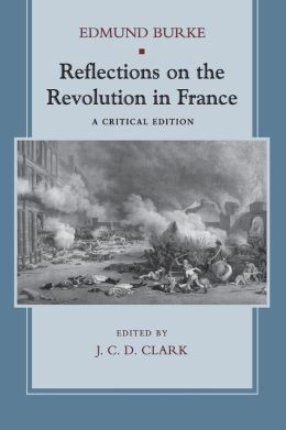 Reflections on the Revolution in France: A Critical Edition