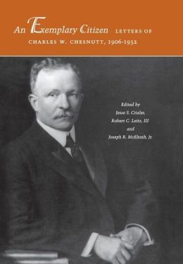 An Exemplary Citizen: Letters of Charles W. Chesnutt, 1906-1932