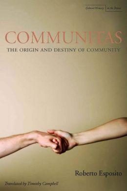 Communitas: The Origin and Destiny of Community