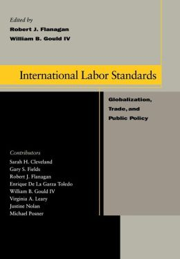 International Labor Standards: Globalization, Trade, and Public Policy