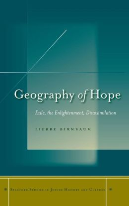 Geography of Hope: Exile, the Enlightenment, Disassimilation