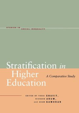 Stratification in Higher Education: A Comparative Study