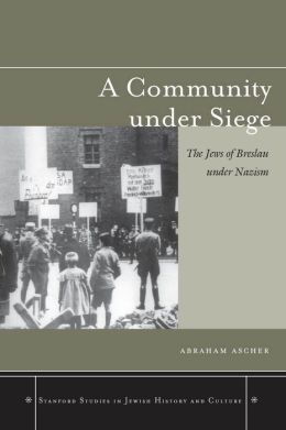 A Community under Siege: The Jews of Breslau under Nazism