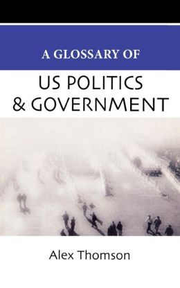 A Glossary of U.S. Politics and Government