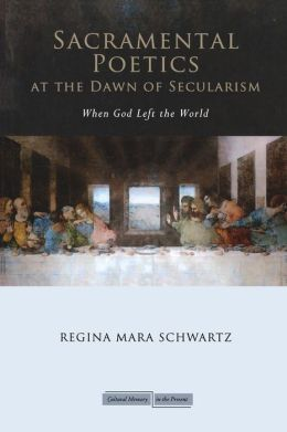 Sacramental Poetics at the Dawn of Secularism: When God Left the World