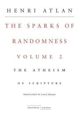 The Sparks of Randomness, Volume 2: The Atheism of Scripture
