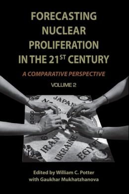 Forecasting Nuclear Proliferation in the 21st Century: Volume 2 A Comparative Perspective