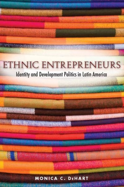 Ethnic Entrepreneurs: Identity and Development Politics in Latin America