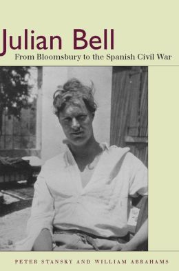 Julian Bell: From Bloomsbury to the Spanish Civil War