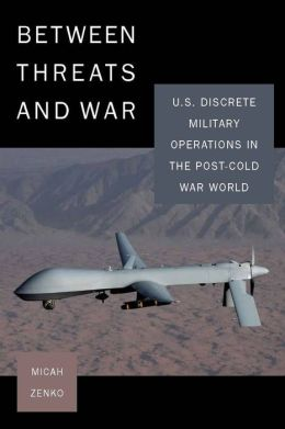 Between Threats and War: U.S. Discrete Military Operations in the Post-Cold War World