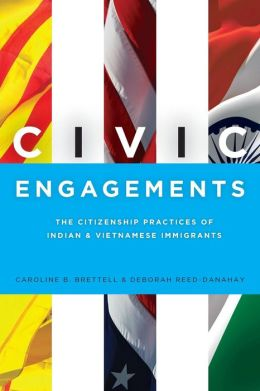 Civic Engagements: The Citizenship Practices of Indian and Vietnamese Immigrants