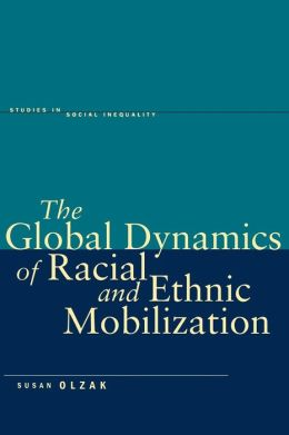 The Global Dynamics of Racial and Ethnic Mobilization