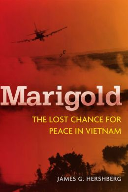 Marigold: The Lost Chance for Peace in Vietnam