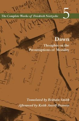Dawn: Thoughts on the Presumptions of Morality, Volume 5