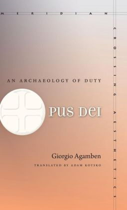 Opus Dei: An Archaeology of Duty