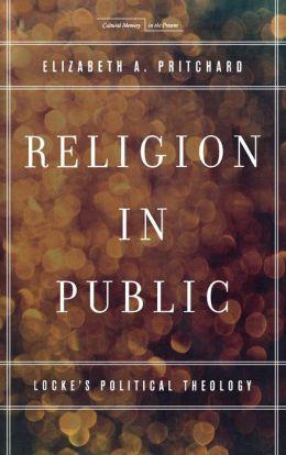 Religion in Public: Locke's Political Theology