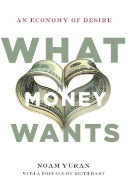 What Money Wants: An Economy of Desire