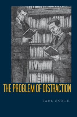 The Problem of Distraction