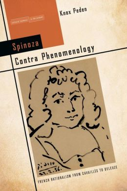 Spinoza Contra Phenomenology: French Rationalism from Cavailles to Deleuze