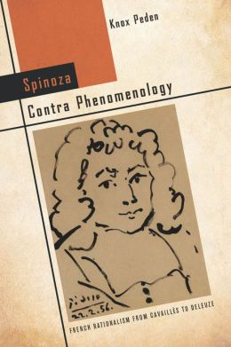 Spinoza Contra Phenomenology: French Rationalism from Cavaillès to Deleuze