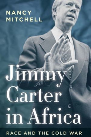 Jimmy Carter in Africa: Race and the Cold War