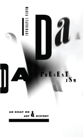 Dada Presentism: An Essay on Art and History