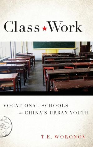 Class Work: Vocational Schools and China's Urban Youth