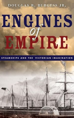 Engines of Empire: Steamships and the Victorian Imagination