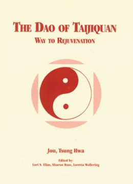 The Dao of Taijiquan: Way to Rejuvenation