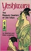 Yoshiwara Pleasure Quarters of Old Tokyo