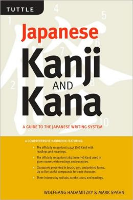 Kanji & Kana: A Handbook of the Japanese Writing System