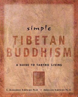 Simple Tibetan Buddhism: A Guide to Tantric Living