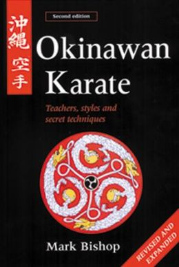 Okinawan Karate: Teachers, Styles and Secret Techniques