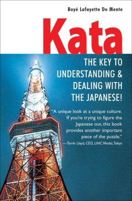 Kata: The Key to Understanding & Dealing with the Japanese!