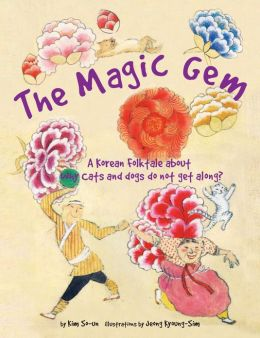 The Magic Gem: A Korean Folktale about Why cats and dogs do not get along?