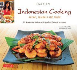Indonesian Cooking: Satays, Sambals and more