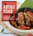 Book Cover Image. Title: The Adobo Road Cookbook:  A Filipino Food Journey-From Food Blog, to Food Truck, and Beyond, Author: Marvin Gapultos