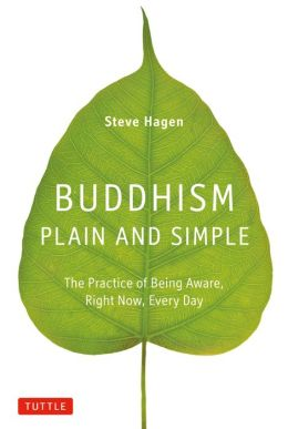 Buddhism Plain & Simple: The Practice of Being Aware, Right Now, Every Day