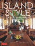 Book Cover Image. Title: Island Style:  Tropical Dream Houses in Indonesia, Author: Gillian Beal