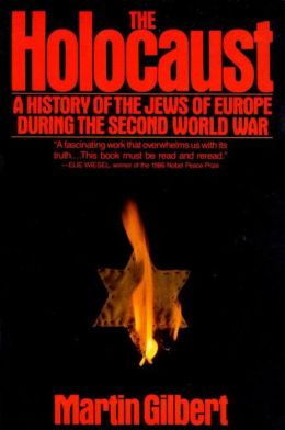 The Holocaust: The History of the Jews of Europe During the Second World War