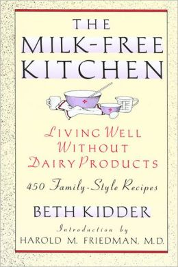 Milk Free Kitchen: Living Well Without Dairy Products