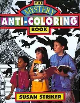 The Mystery Anti-Coloring Book