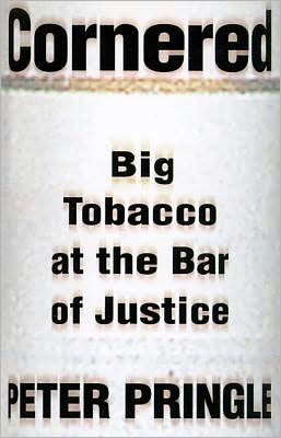 Cornered: Big Tobacco at the Bar of Justice